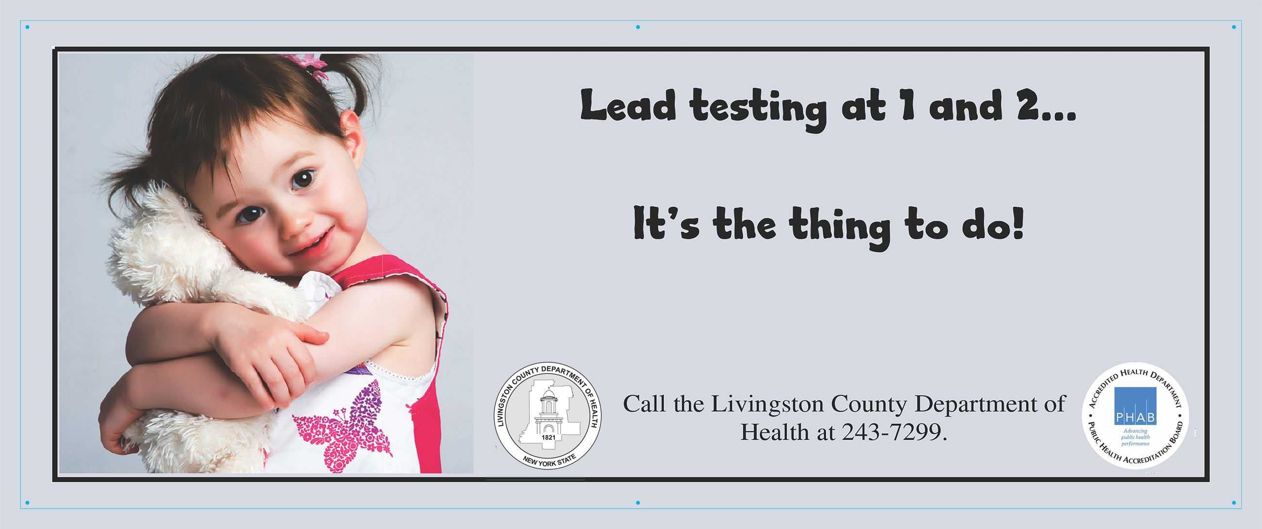 A message for parent's to get their child tested at ages 1 and 2 for lead poisoning by their phys